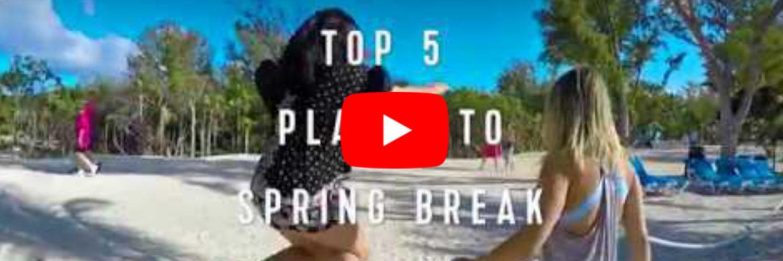 Top Five Spring Break Destinations