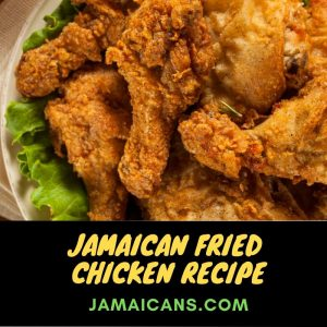 Jamaican Fried Chicken Recipe